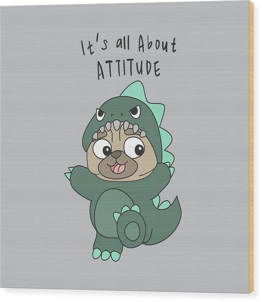 It's All About Attitude - Baby Room Nursery Art Poster Print Wood Print