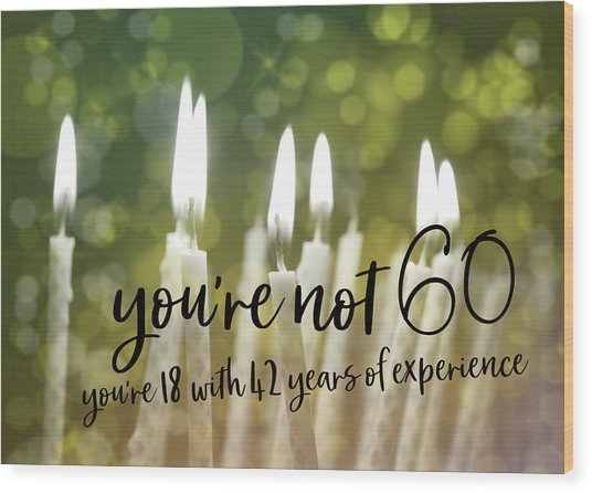 It's Only A Number 60 Quote Wood Print by JAMART Photography