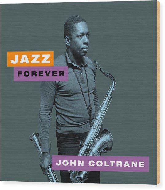 John Coltrane - Jazz Forever Wood Print
