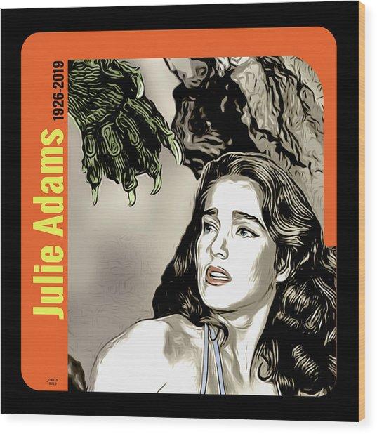 Julie Adams Tribute Wood Print