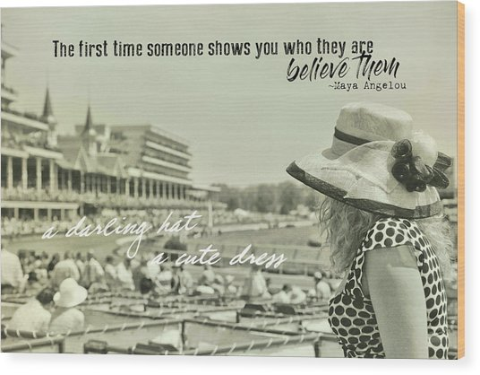 Lady Of The Derby Quote Wood Print by JAMART Photography