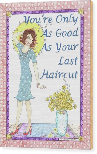 Last Haircut Wood Print