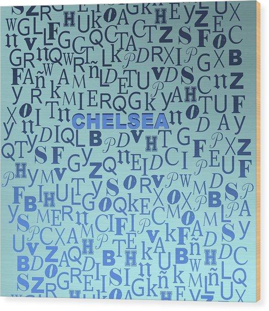 Letters Of Chelsea Wood Print
