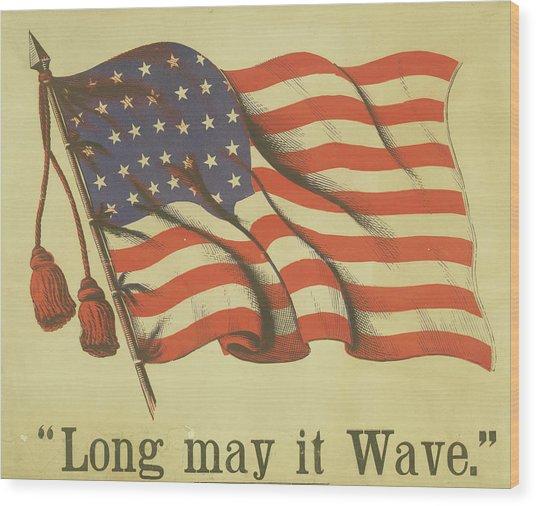 Long May It Wave Wood Print