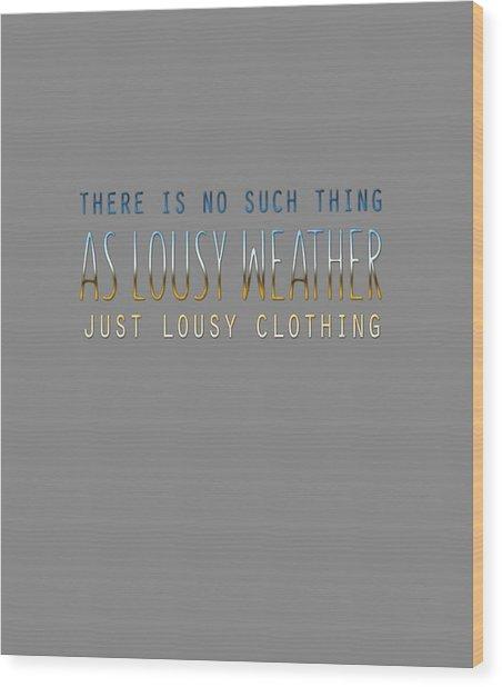 Lousy Clothing Wood Print