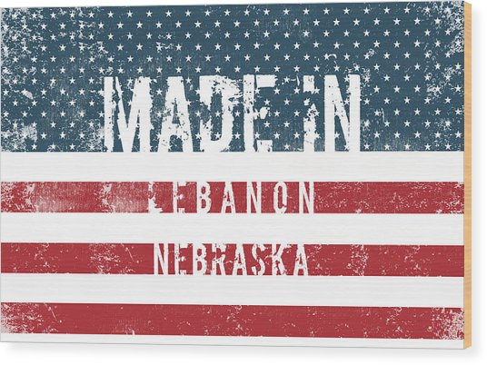 Made In Lebanon, Nebraska Wood Print