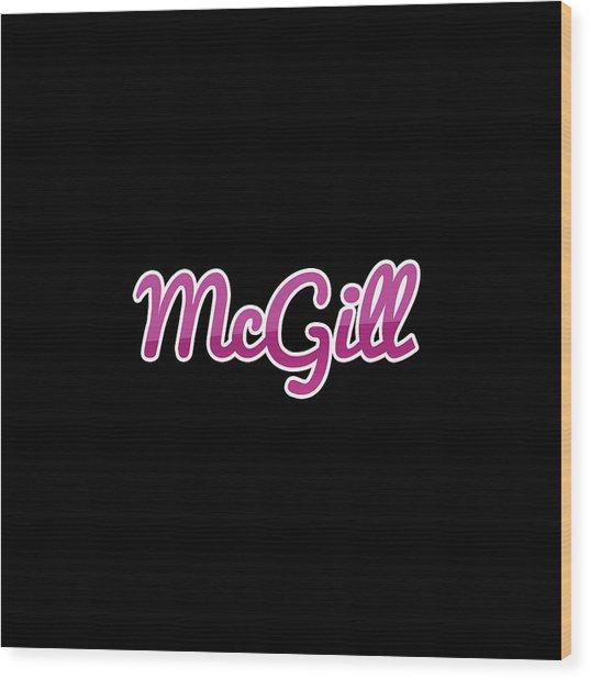 Mcgill #mcgill Wood Print