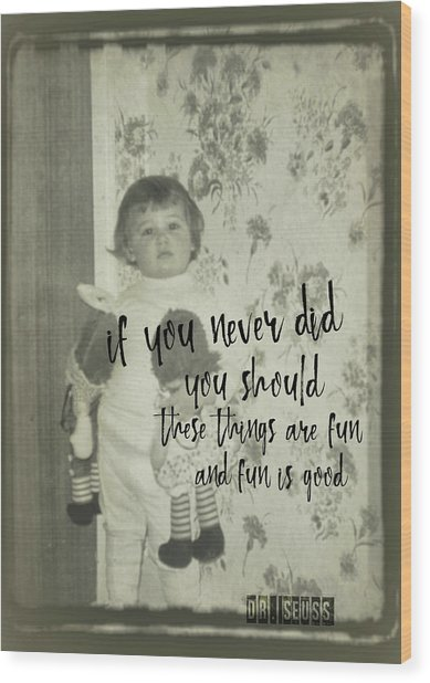 Moppets Quote Wood Print by JAMART Photography
