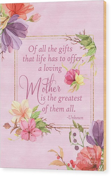 Mother Is The Greatest Gift Wood Print