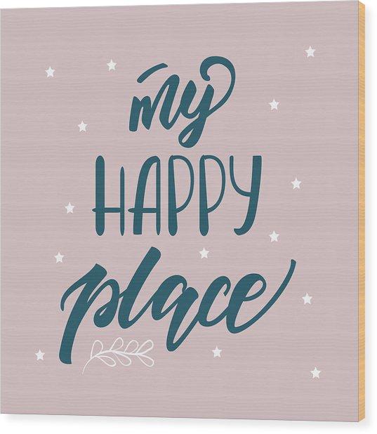 My Happy Place - Baby Room Nursery Art Poster Print Wood Print
