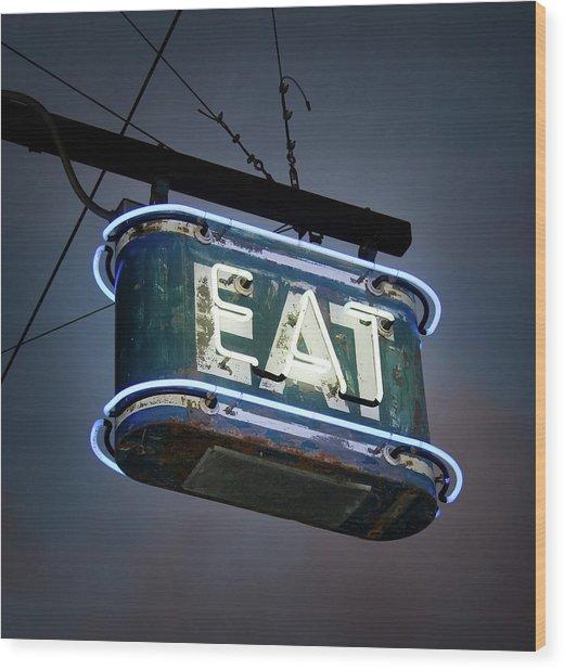 Neon Eat Sign Wood Print by Kjohansen