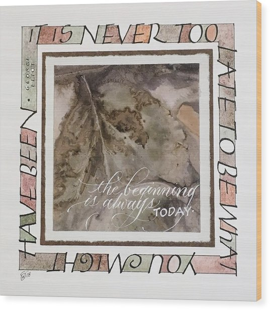 Never Too Late Wood Print