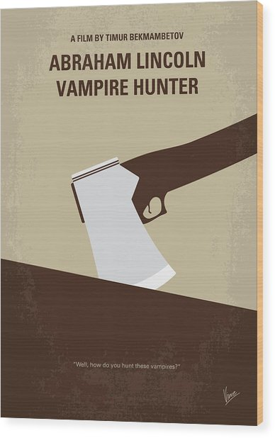 No1009 My Abraham Lincoln Vampire Hunter Minimal Movie Poster Wood Print