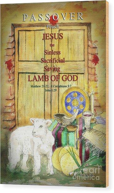 Passover - Jesus - Lamb Of God Wood Print