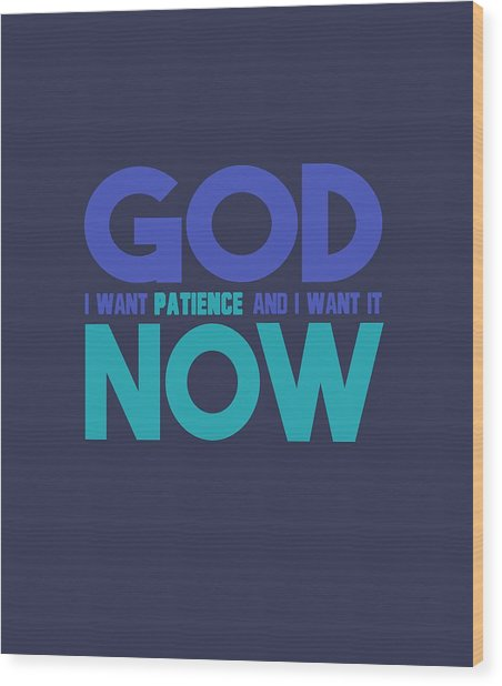 Patience Wood Print