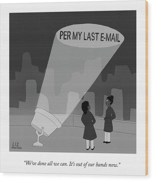 Per My Last Email Wood Print
