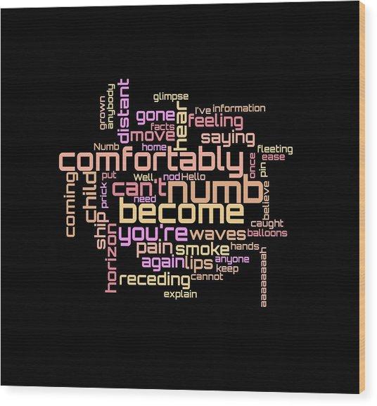 Wood Print featuring the digital art Pink Floyd - Comfortably Numb Lyrical Cloud by Susan Maxwell Schmidt