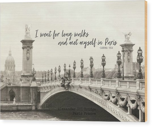 Pont Alexandre IIi Bridge Quote Wood Print by JAMART Photography