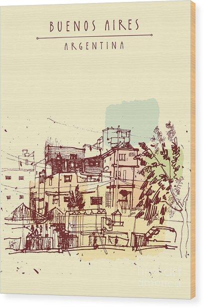 Poor Neghborhood In Buenos Aires Wood Print by Babayuka