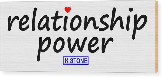 Relationship Power Wood Print