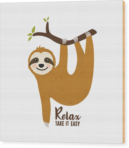 Relax Take It Easy - Baby Room Nursery Art Poster Print Wood Print