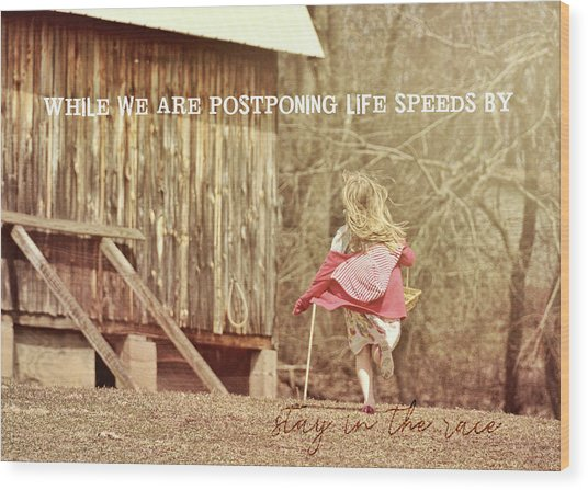 Run Emily Run Quote Wood Print by JAMART Photography
