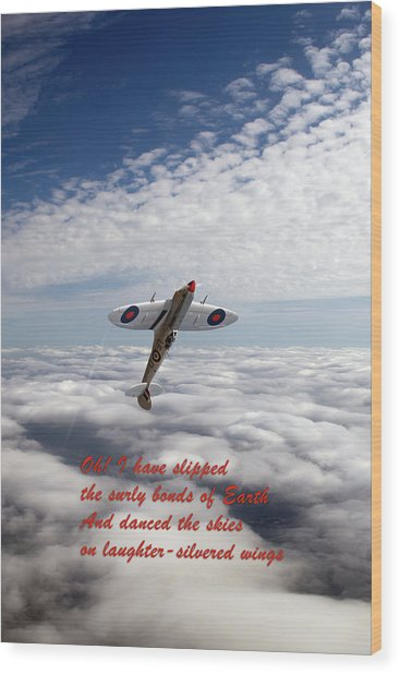 Wood Print featuring the photograph Silver Spitfire - Slipping The Surly Bonds ... by Gary Eason
