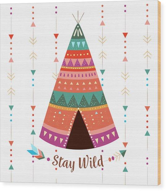 Stay Wild - Boho Chic Ethnic Nursery Art Poster Print Wood Print