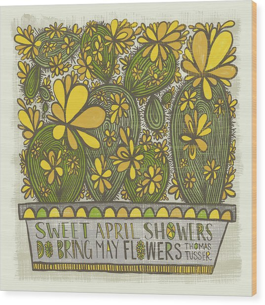 Sweet April Showers Do Bring May Flowers Thomas Tusser Quote Wood Print