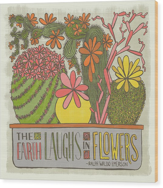 The Earth Laughs In Flowers Ralph Waldo Emerson Quote Wood Print