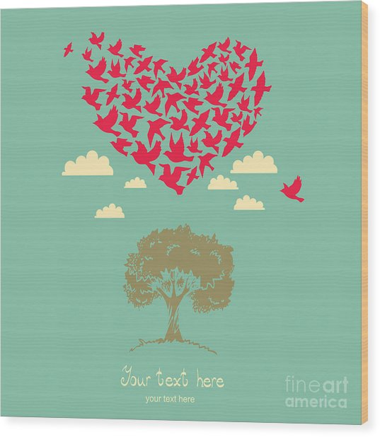 The Heart Of The Birds. Love Colorful Wood Print