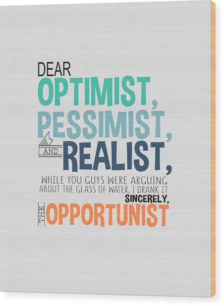 The Opportunist Wood Print