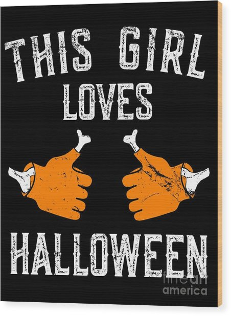 This Girl Loves Halloween Wood Print