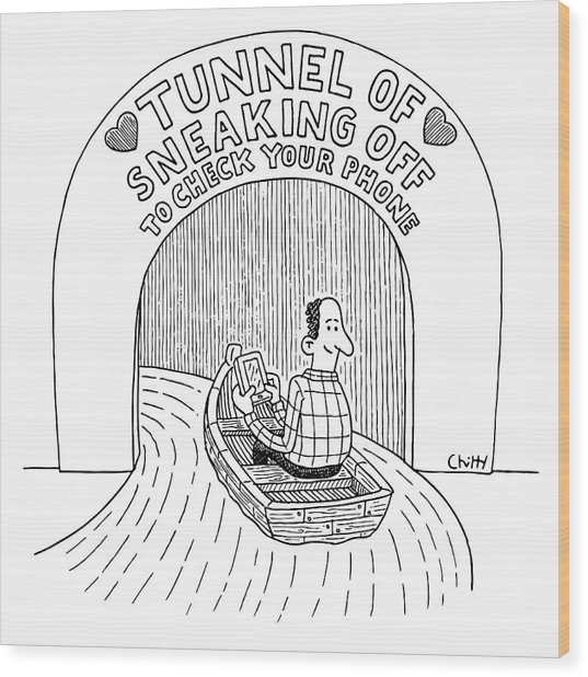 Tunnel Of Sneaking Off To Check Your Phone Wood Print