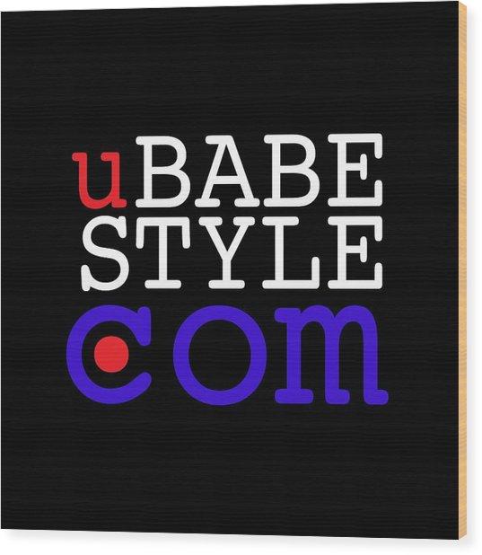 Ubabe Style Dot Com Wood Print