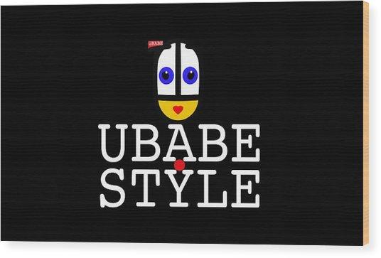 Ubabe Style Url Wood Print