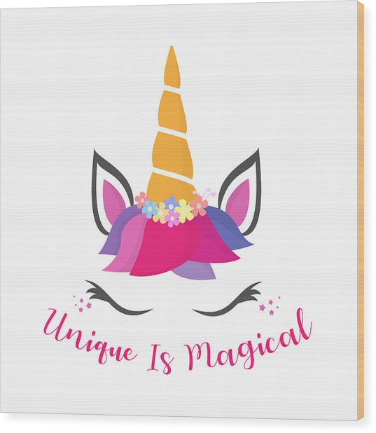 Unique Is Magical - Baby Room Nursery Art Poster Print Wood Print