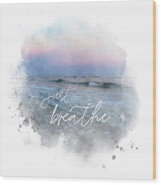 Uplifting Large Square Print, Just Breathe, Beach Sunset Wood Print