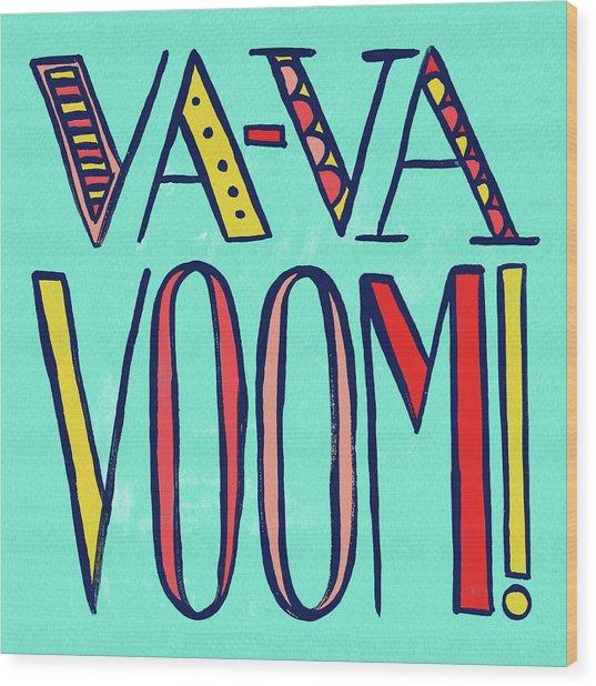 Va Va Voom Wood Print
