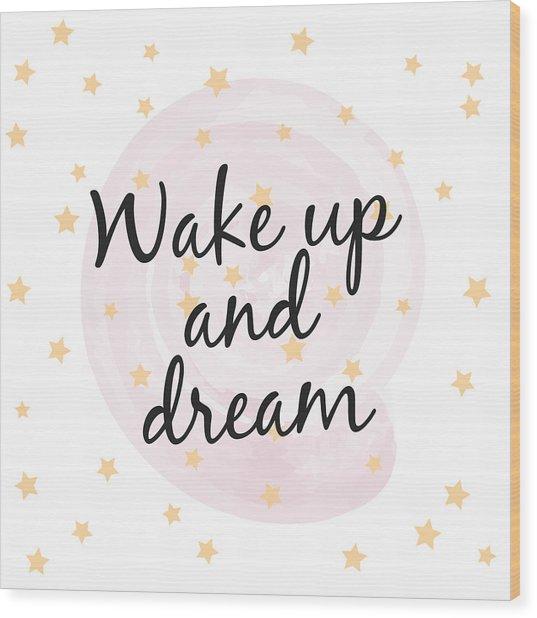 Wake Up And Dream - Baby Room Nursery Art Poster Print Wood Print