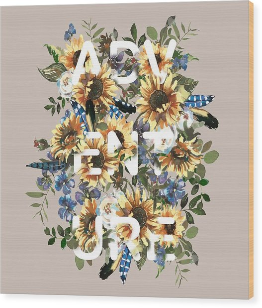 Wood Print featuring the painting Watercolour Sunflowers Adventure Typography by Georgeta Blanaru