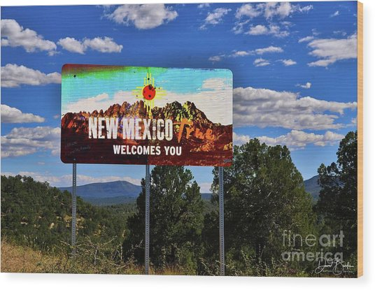 Welcome To New Mexico Wood Print by David Burks