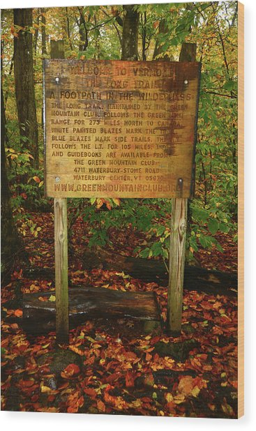 Wood Print featuring the photograph Welcome To The Long Trail And The Vermont At by Raymond Salani III