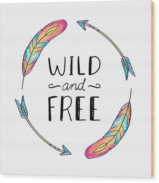 Wild And Free Colorful Feathers - Boho Chic Ethnic Nursery Art Poster Print Wood Print