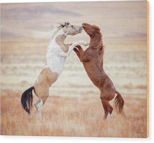 Wild Horses Couldn't Drag Me Away Wood Print