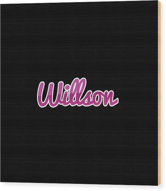 Willson #willson Wood Print