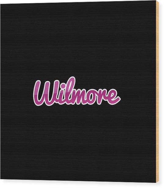 Wilmore #wilmore Wood Print
