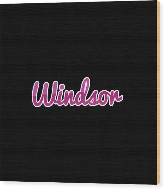Windsor #windsor Wood Print