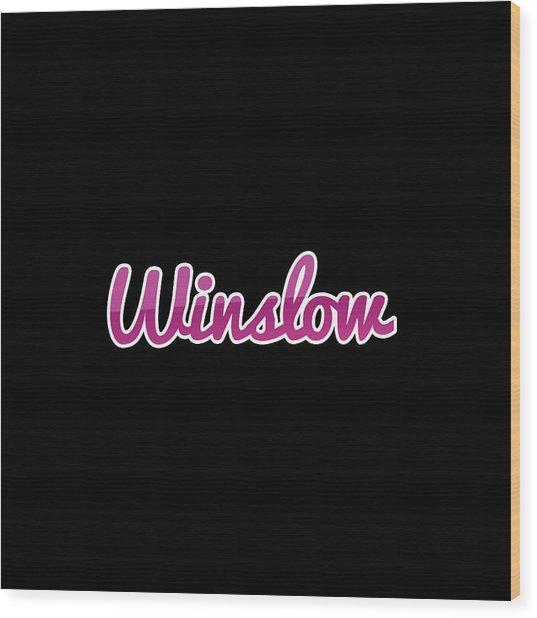 Winslow #winslow Wood Print