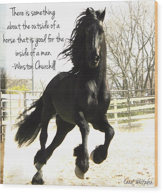 Winston Churchill Horse Quote Wood Print